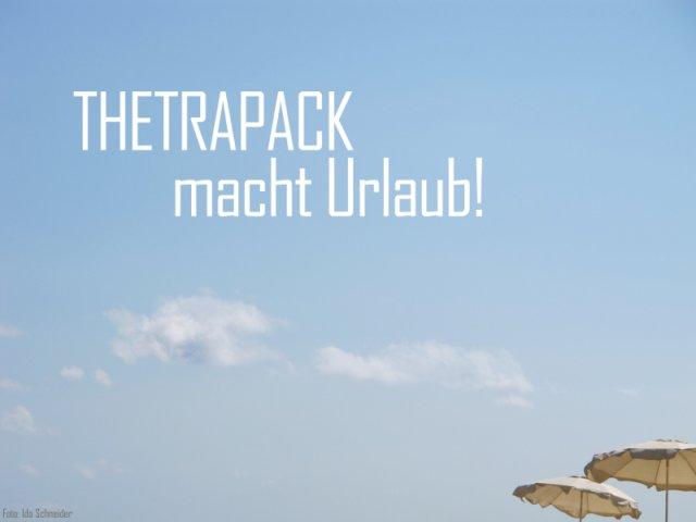 ThetraPack macht Urlaub